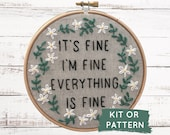 Funny Embroidery Kit, Sarcastic Embroidery Pattern, It's Fine I'm Fine Everything Is Fine, Easy DIY Embroidery Kit, Make At Home, Craft Kit