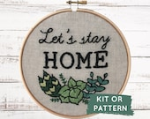 DIY Embroidery Kit, Let's Stay Home, Beginner Embroidery Kit, Make at Home DIY Embroidery Kit, DIY Craft Kit, Stay At Home Activity