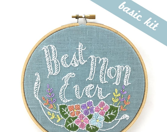 Best Mom Ever Embroidery Kit {basic version}