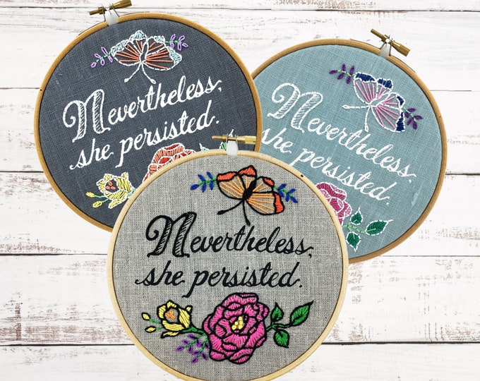 Embroidery Kit, Embroidery Pattern, Nevertheless She Persisted, Nevertheless, Feminist Embroidery Gift, Modern DIY Hand Embroidery Kit