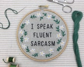Funny Embroidery Kit: I Speak Fluent Sarcasm
