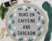 Funny Embroidery Kit: Runs On Caffeine And Sarcasm