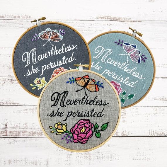 feminist embroidery kit Nevertheless She Persisted DIY embroidery hoop art kit She Persisted modern hand embroidery kit Embroidery kit