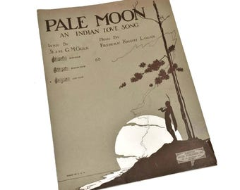 Vintage 1920 Pale Moon An Indian Love Song Original Sheet Music Song Book Jesse GM Glick Frederic Knight Logan Forster Music Publisher