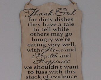 Thank God for dirty dishes. hanging sign, Plaque, with vinyl saying gift