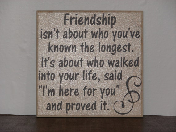 Friendship Isnt About Who Youve Known The Longest Etsy