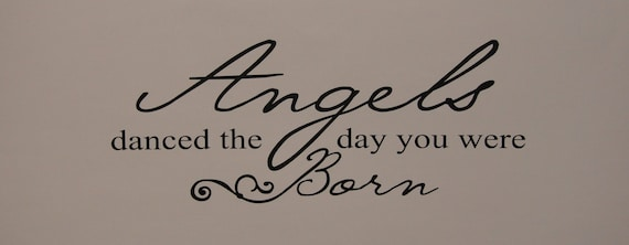 Angels Danced The Day You Were Born Vinyl Wall Quote Saying Etsy