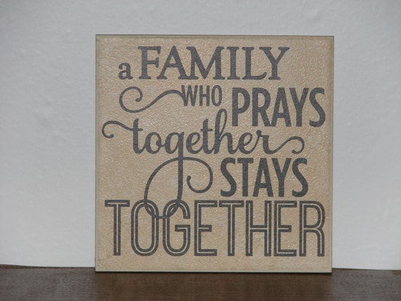 A Family Who Prays Together Stays Together Decorative Tile Etsy
