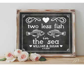 Personalized 'two less fish in the sea' Printable 8x10, 11X14 Event Sign Beach Wedding Party Printable Chalkboard with Name and Date