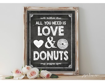 INSTANT 'All you need is LOVE and donuts' Printable 8x10, 11X14 Sign Chalkboard Printable Party Decor Donut Theme