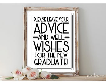INSTANT 'Please leave your Advice and Well Wishes for the new GRADUATE' Printable Graduation Sign Size Options Modern BW