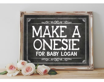 Personalized 'Make A ONESIE for baby 'name'' Printable 8x10, 11x14 Sign Baby Shower Digital File Chalkboard Decorating Station