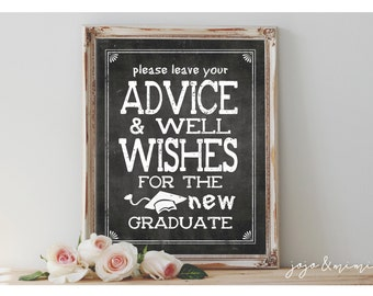 Instant 'Please leave your Advice and Well Wishes for the new Graduate'  Printable Graduation Chalkboard Sign Size Options
