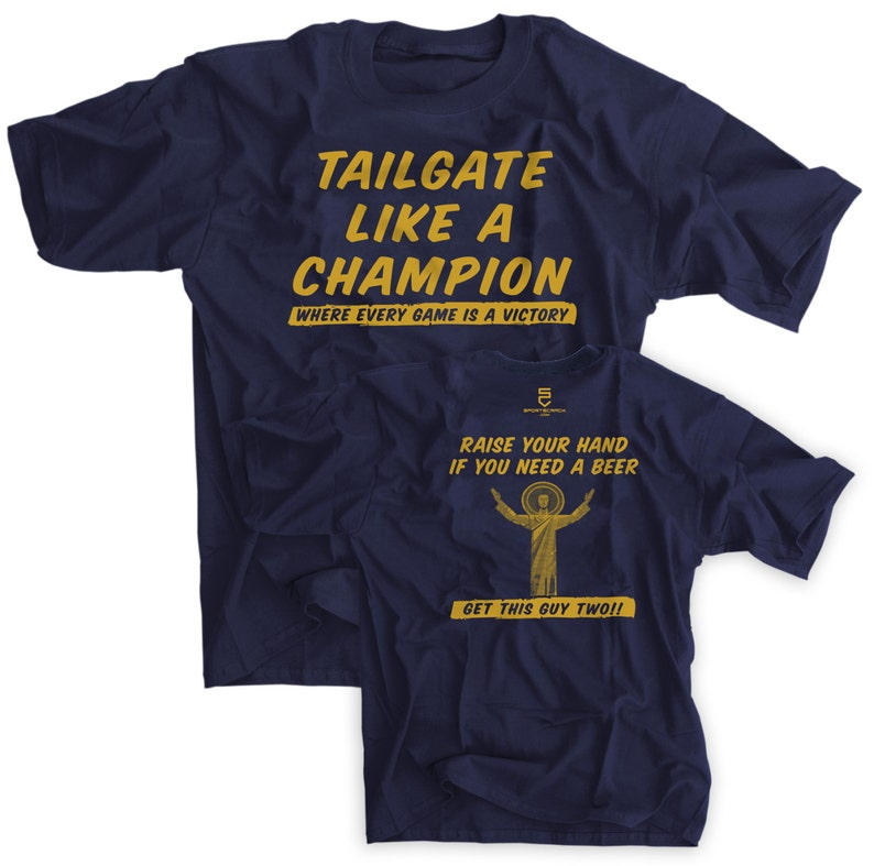 7033724aad12 Tailgate Like A Champion Shirt Notre Dame Football Touchdown image 0