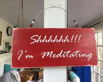 "meditation sign, ""Shhhh...I'm meditating"" Sign, Shabby Chic sign, Antiqued meditation sign.relaxing Sign. reclaimed wood meditation sign"