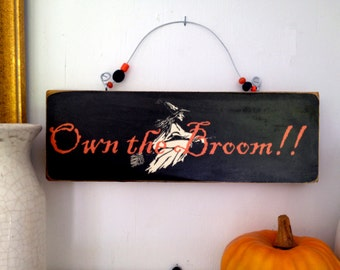 Halloween sign,Own the Broom sign,decoupaged halloween sign, shabby chic witch sign, antiqued halloween plaque,country halloween sign