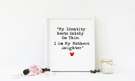I Am My Mothers Daughter Print Digital Version Gifts For Mum Etsy
