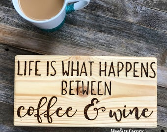 Coffee sign, Wine sign, Life is what happens between coffee and wine, Rustic home decor, Coffee quotes, Wine quotes, Funny Kitchen signs