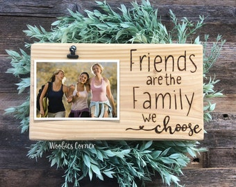 Friends Are The Family We Choose Frame Best Friend Picture Etsy