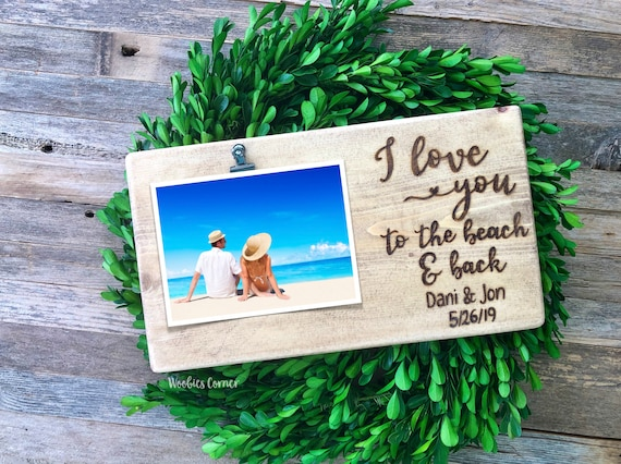 I Love You To The Beach and Back Picture Frame Shabby Chic Beach Frame Wedding Gift Beach Wedding Frame Personalized Beach Wedding Gift