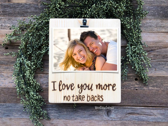 Love You More Picture Frame Funny Anniversary Gifts Funny Etsy Cool Funniest Valentines Day Quotes