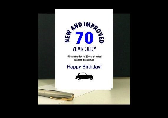 New And Improved 70 Years Old Birthday Card To Download