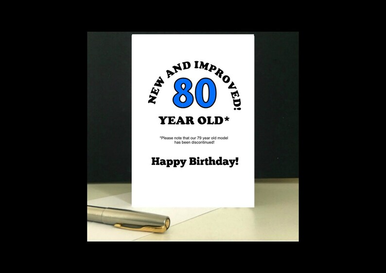New And Improved 80 Years Old Birthday Card To Download