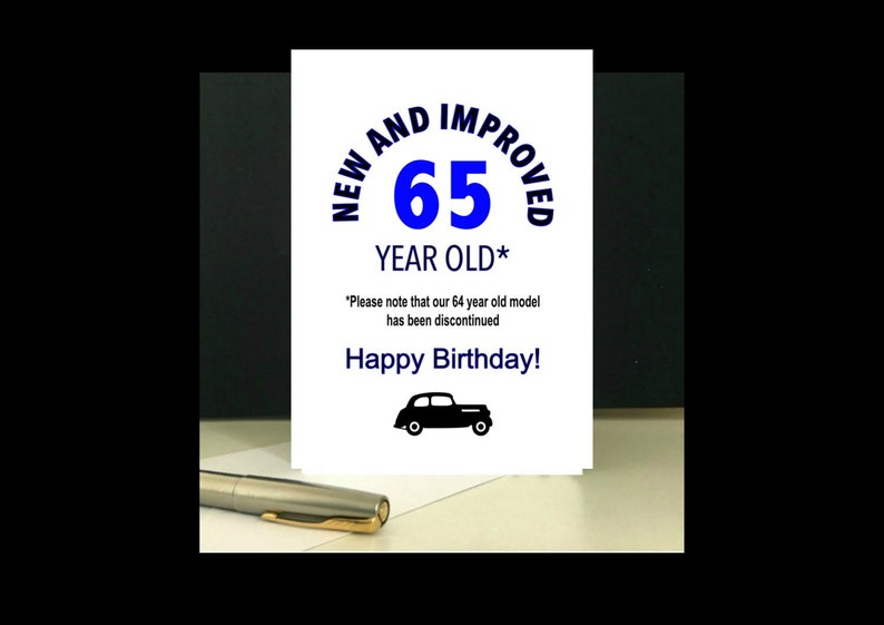 New And Improved 65 Year Old Birthday Card To Download