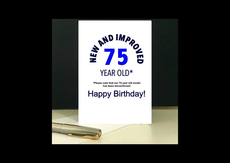 New And Improved 75 Years Old Birthday Card To Download