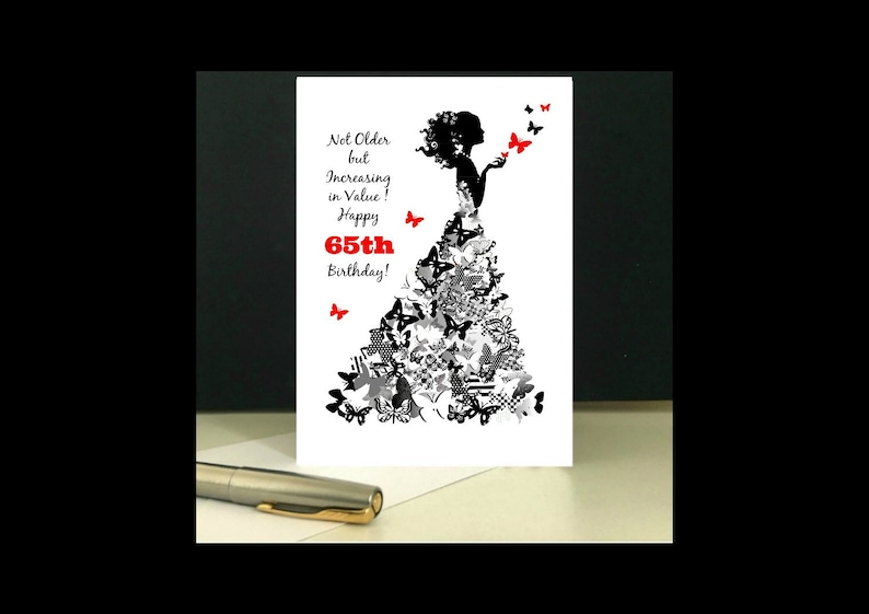 Butterfly Lady 65th Birthday Card Happy Not Older But