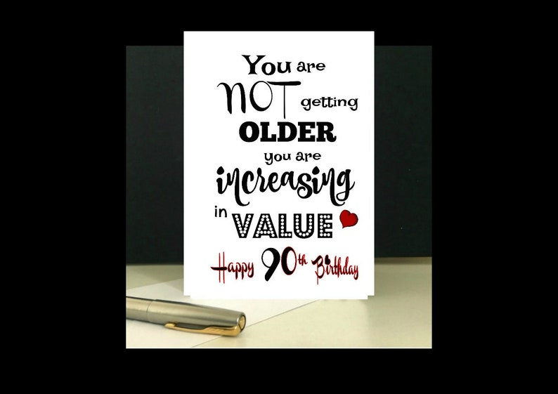 Increasing In Value 90th Birthday Card To Download And Print