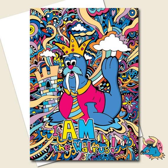 Walrus Card Greeting Card Birthday Card Beatles Card I Am Etsy