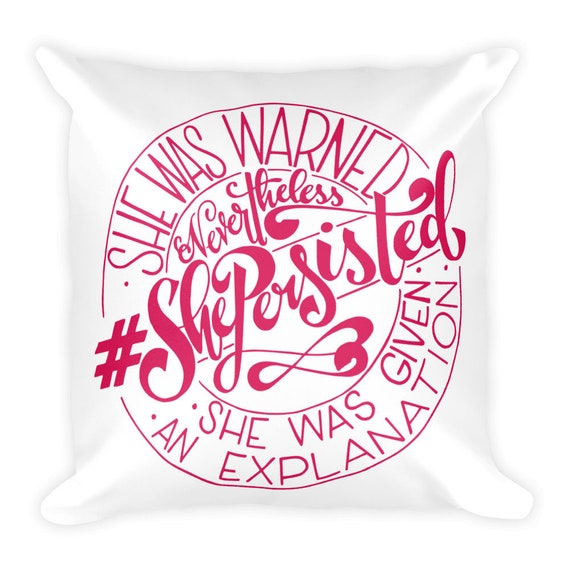 She Persisted Pillow, Hand Drawn Pillow, Hilarious Pillow, Gift for friend coworker sister, She Persisted Throw Pillow
