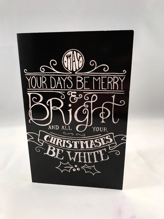 Hand Drawn Christmas Card, May All Your Days Be White Card, Holiday Card, White Christmas Card, Christmas Typography, Xmas Card