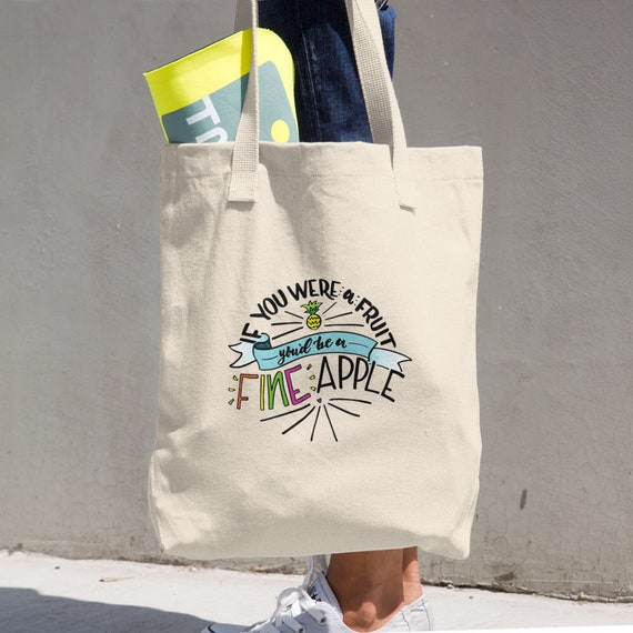 If you were a Fruit You'd Be A Fine Apple Cotton Tote Bag