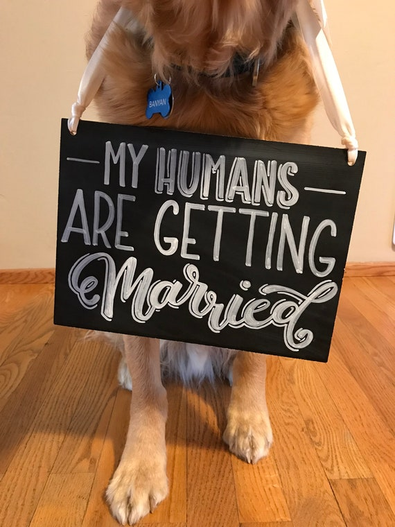 Engagement Announcement Sign, My Humans are Getting Married Engagement Sign, Dog Engagement Sign