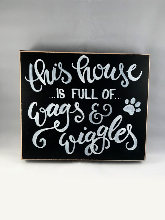 This House is Full of Wags and Wiggles Wall Art, Coffee Table decor, Gifts for Home, Chalk Calligraphy, Dog Lover, Dog House, Pet Home