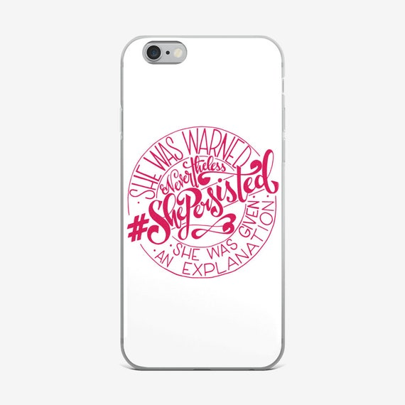 She Persisted Phone Case, Women's Case, Women's Empowerment Case, Nevertheless She Persisted Cell Phone Case