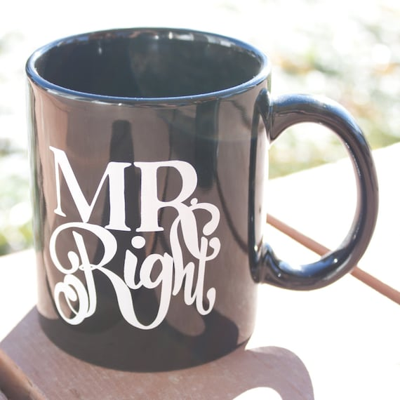 Mr. Right Handlettered Mug- 11 oz. Custom Mug, Engagement Mug, Perfect Man Mug, Gift Idea, Gift for Him, Coffee Mug, engagement gift