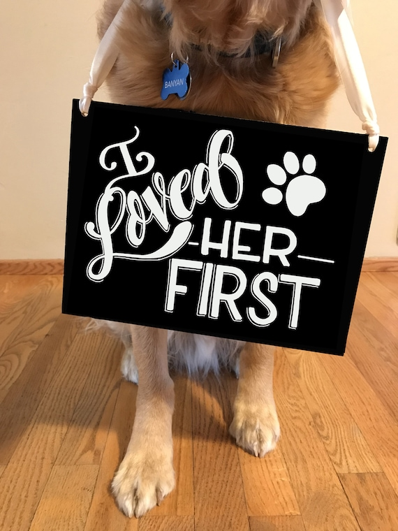 I Loved Her First Engagement Wedding Sign, Chalkboard, Engagement Chalkboard, Dog Sign, Wedding Sign, Custom Chalkboard, Photo Prop