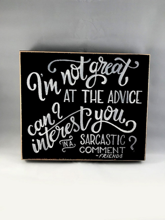 I'm Not So Good at the Advice Wall Art, Coffee Table decor, Gifts for Home, Friends quote, Wine and Dine, Wine and Gossip decor, home decor