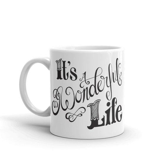 It's a Wonderful Life Mug, Hand Drawn Mug, Christmas Coffee Mug, Christmas Movie Mug, Handlettered Coffee Cup
