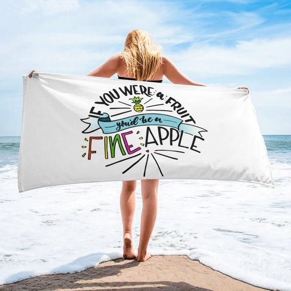 If you were a fruit you'd be a fine apple beach towel