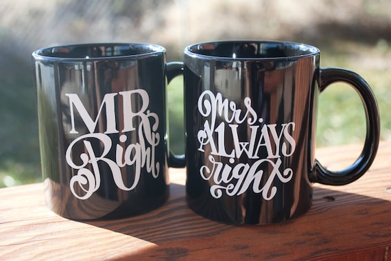 Mr. Right and Mrs. Always Right Mugs, Custom Mugs, Wedding Gift Mugs, Couples Gift, His and Hers Mug, Husband Wife, Coffee Mug