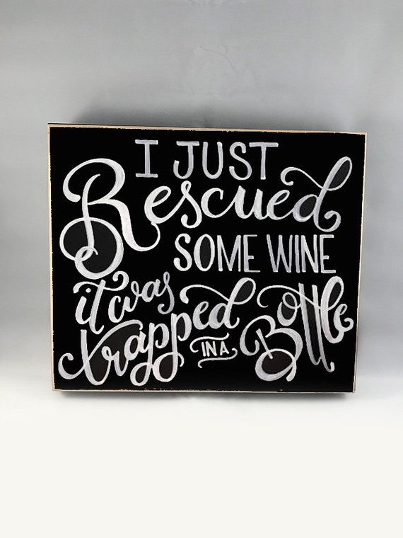 I Just Rescued Some Wine Wall Art, Coffee Table decor, Gifts for Home, Chalk Calligraphy, Wine and Dine, Wine and Gossip, living room decor