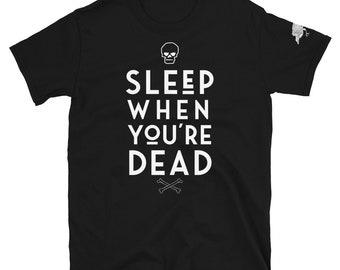 Sleep When You're Dead T-shirt, White text
