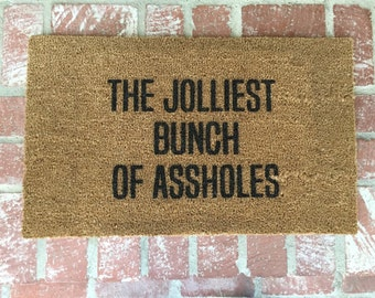 The Jolliest Bunch Of A**holes Door Mat Door Mats Custom Door Mat Welcome  Mat Cute Door Mat Personalized Doormat Shop Josie B
