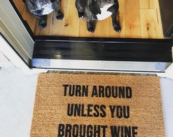 Unless You Brought Wine Doormat- Doormats- Door Mat- Funny Mat- Welcome Mat- Wine - Shop Josie B