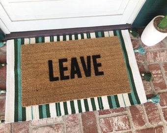 Leave Doormat - Funny Doormat - Welcome Mat - Doormats - Rug - Shop Josie B - Home Decor