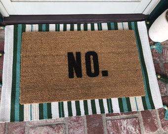 No Doormat - Doormats - Funny Doormats - Cute Doormat - Shop Josie B - Custom Doormat - Rugs - Personalized Mat